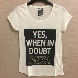 Yes, When in Doubt PIZZA White T-Shirt