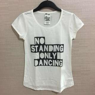 No Standing Only Dancing White T-Shirt