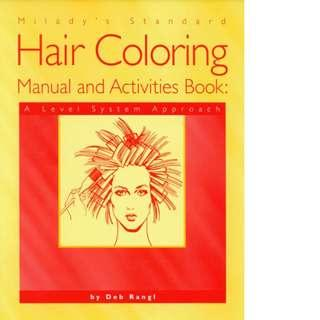 Milady's Standard Hair Coloring Manual and Activities Book: A Level System Approach by Deborah Rangl
