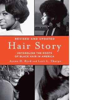 Hair Story: Untangling the Roots of Black Hair in America by Ayana Byrd