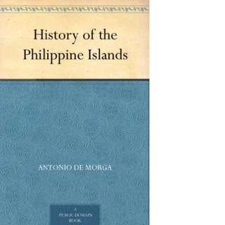 History Of The Philippine Islands by Antonio De Morga
