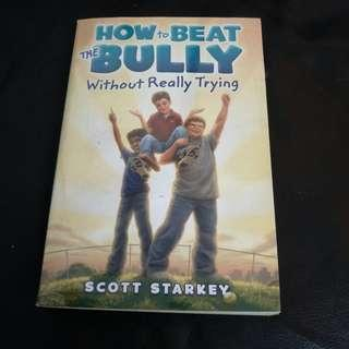 Pre - Loved How to Beat the Bully Without Really Trying by Scott Starkey [Paperback]