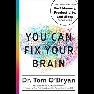 (Ebook) You Can Fix Your Brain: Just 1 Hour a Week to the Best Memory, Productivity, and Sleep You've Ever Had by Tom O'Bryan