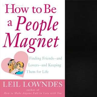 How to Be a People Magnet: Finding Friends--And Lovers--And Keeping Them for Life by Leil Lowndes