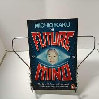 The Future of The Mind, The Scientific Quest to Understand, Enhance & Empower the Mind Michio Kaku book