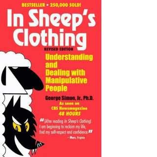 In Sheep's Clothing: Understanding and Dealing with Manipulative People by George K. Simon Jr.