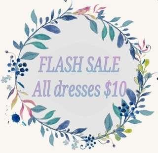ALL DRESSES $10   F L A S H  S A L E