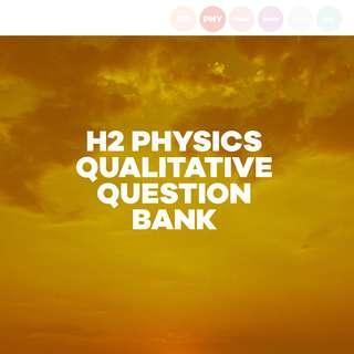 H2 PHYSICS QUALITATIVE QUESTION BANK (SQ)
