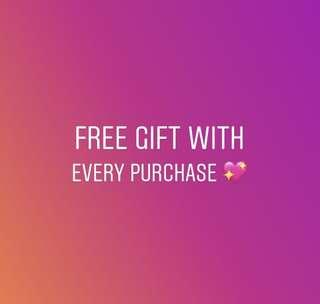 Free little gift with every purchase.