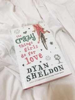 """The Crazy Things Girls Do For Love"" by Dyan Sheldon (Hard cover)"