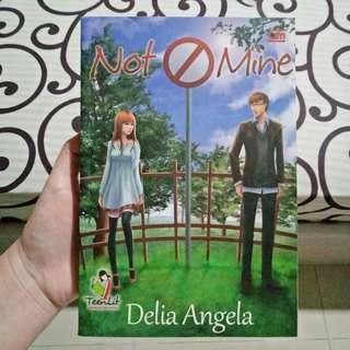 Not Mine (Delia Angela) | Novel Teenlit Romance Indonesia