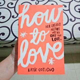 How to Love (Katie Cotugno) | Imported Novel/Novel Impor/Novel Inggris