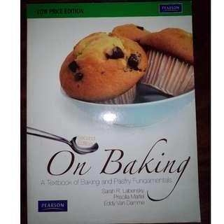 On Baking: A Textbook of Baking and Pastry Fundamentals 2nd Edition