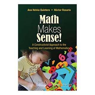 Math Makes Sense!:A Constructivist Approach to the Teaching and Learning of Mathematics Kindle Edition by Ana Helvia Quintero (Author), Héctor Rosario (Author), Hector Rosario (Contributor)
