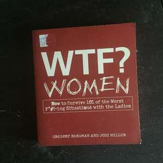 WTF? Women (how to survive worst situation with ladies)