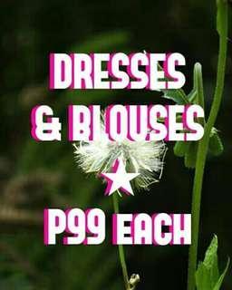 Dresses & Blouses for P99 each