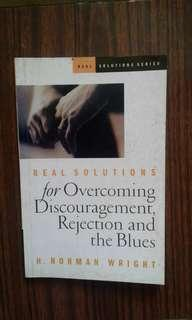 Real Solutions for Overcoming Discouragement, Rejection and the Blues