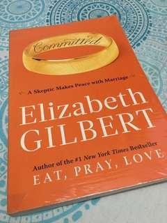 Commited by Elizabeth Gilbert