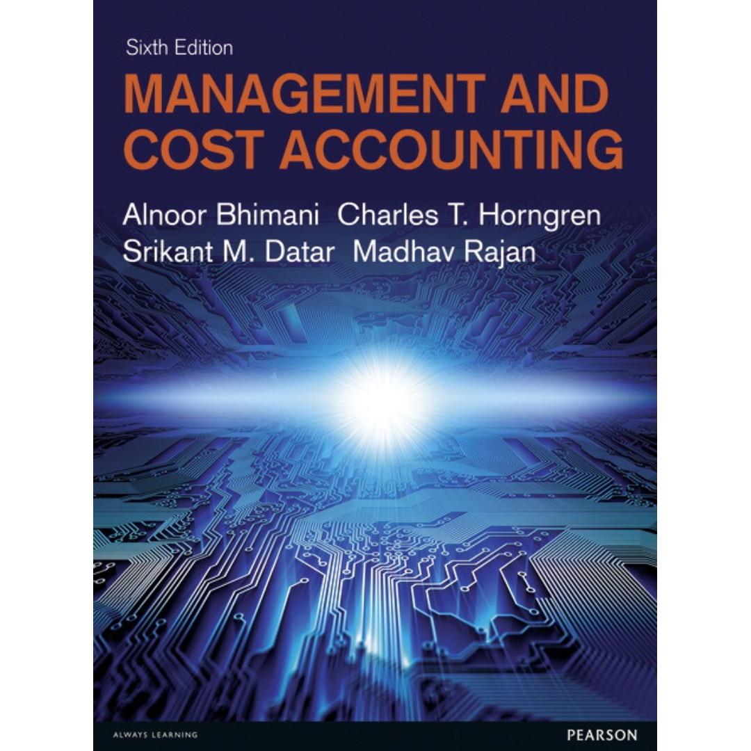 UOL TEXTBOOKS MANAGEMENT AND COST ACCOUNTING 6th Ed (Alnoor Bhimani,  Charles T  Horngren, Srikant M  Datar, Madhav Rajan) PDF VERSION