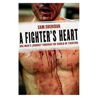 A Fighter's Heart: One Man's Journey Through the World of Fighting Kindle Edition by Sam Sheridan  (Author)