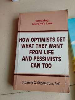 Breaking Murphy's law how optimists get what they want from life and pessimist can too