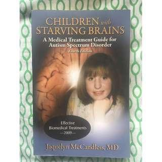 (Free Shipping w/in MM) Children with Starving Brains: A Medical Treatment Guide for Austism Spectrum Disorder (4th Ed.), Jaquelyn McCandless MD