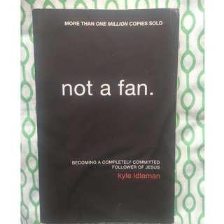 (Free Shipping w/in MM) Not A Fan: Becoming a Completely Committed Follower of Jesus, by Kyle Idleman, a bestselling book!