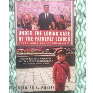 (Free Shipping w/in MM) Under the Loving Care of the Fatherly Leader: North Korea and the Kim Dynasty, Bradley Martin