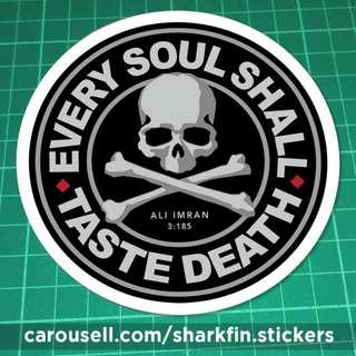 EVERY SOUL SHALL TASTE DEATH (excerpt from Surah Ali Imran 3:185) Static Cling Decals ala 'Mastermind' Japanese fashion label. This is NOT a sticker. 110mm diameter. $6 each. Any 3 for $15 with free Normal Mail. Add $2.90 for AM Mail.