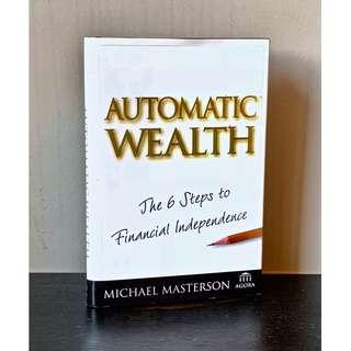 Automatic Wealth: The Six Steps to Financial Independence (Hardcover) by Michael Masterson