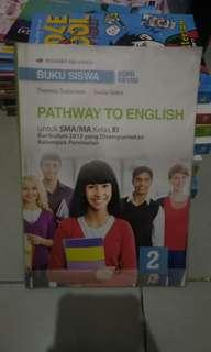 SMA/MA Kelas 11 Pathway To English 2 Edisi Revisi Kurikulum 2013 Kelompok Peminatan.