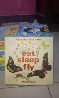 Maryjo Koch  Eat, Sleep, Fly: A Butterfly's View of Life