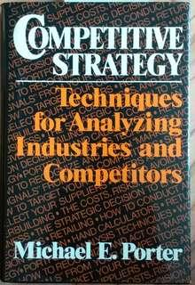 Competitive Strategy:Techniques for Analyzing Industries and Competitors, by Michael E. Porter