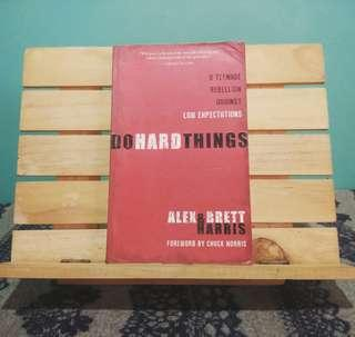 Do Hard Things: a teenage rebellion against low expectations by Alex and Brett Harris.