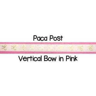 Paca Post Vertical Bow in Pink Washi Tape Samples