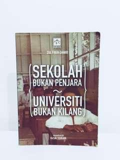 [Malay book] Sekolah Bukan Penjara, Universiti Bukan Kilang - Zul Fikri Zamir