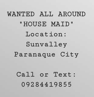 All Around Housemaid (salary will imcrease depending on performance)