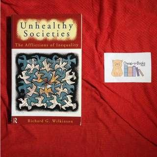 Unhealthy Societies: The Afflictions of Inequality by Richard G. Wilkinson