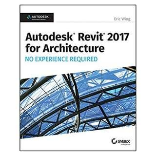 Autodesk Revit 2017 for Architecture: No Experience Required 1st Edition, Kindle Edition by Eric Wing  (Author)