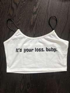 It's Your Loss Baby White Tank Crop Top