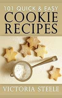 (Ebook) 101 Quick & Easy Cookie Recipes by Victoria Steele