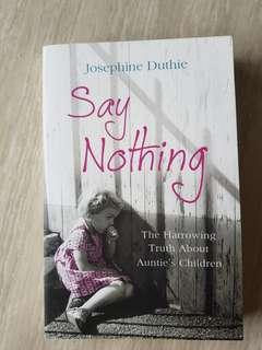 Say Nothing by Josephine Duthie