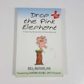 Drop the Pink Elephant by Bill McFarlan