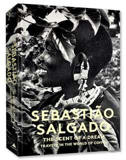 Sebastiao Salgado -  Scent of a Dream: Travels in the World of Coffee
