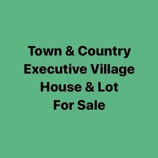 HOUSE & LOT FOR SALE TOWN & COUNTRY EXECUTIVE VILLAGE