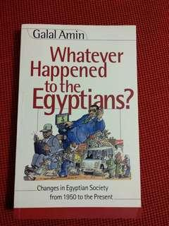 Whatever Happened to the Egyptians? by Galal Amin