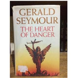 THE HEART OF DANGER by Gerald Seymour (hardbound)