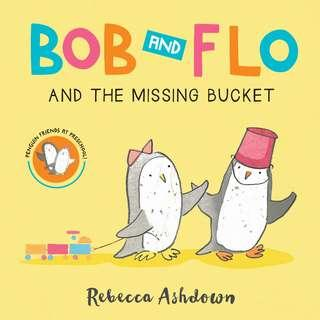(Brand New) Bob and Flo and the Missing Bucket (Board Book) By: Rebecca Ashdown   For Ages: 4 - 6 years old