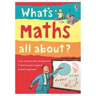 (Brand New) What's Maths All About? (What and Why)   By: Alex Frith, Adam Larkum (Illustrator), Minna Lacey (As told to)