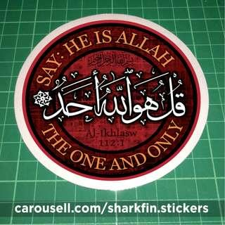 Qul huwaAllahu ahad / Say - He is Allah, The One and Only. Suratul Ikhlasw 112:1. Removable Static Cling Decal. 11cm diameter. $6 each, 2 for $11 and 3 for $15. Free Normal Mail.